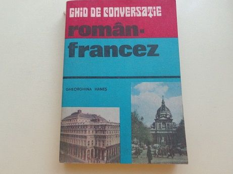 Ghid de conversatie roman-francez Gheorghina Hanes ed. Sport Turism