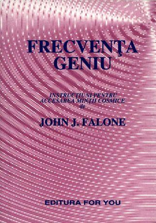 """carte dezvoltare personala """"Frecvenţa geniu"""" de John J. Falone"""