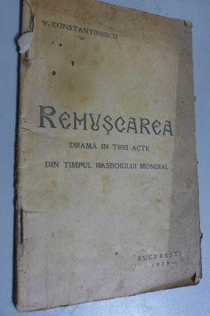 Remuscarea - V. Constantinescu - 1929 - Drama in 3 acte - Din Rasboiul