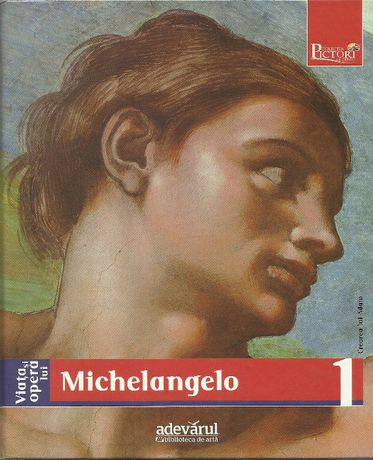 Super carte pictura despre MICHELANGELO Buonarotti seria pictori geniu