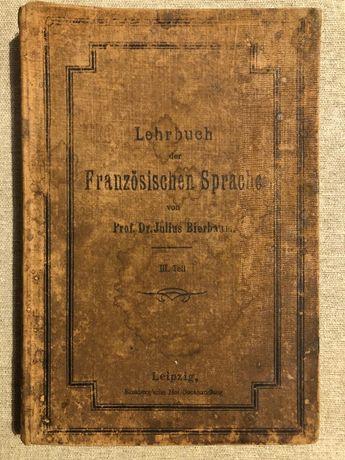 Carte veche de colectie Franzosischen Sprache, Prof Dr Julius Bierbaum