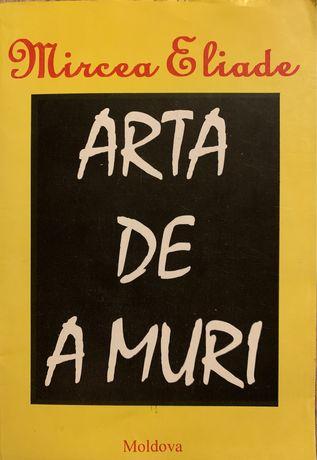 """Cartea ,,Arta de a muri"""" de Mircea Eliade"""