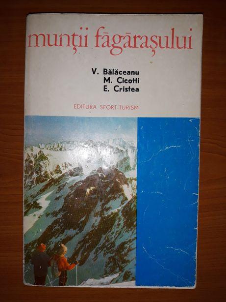 Munții Făgăraș- E. Cristea, V. Balaceanu, M. Cicotti