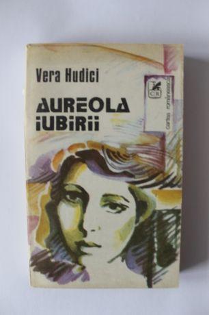 Vera Hudici- Aureola iubirii