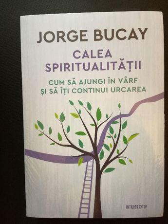 Calea spiritualitatii - Jorge Bucay