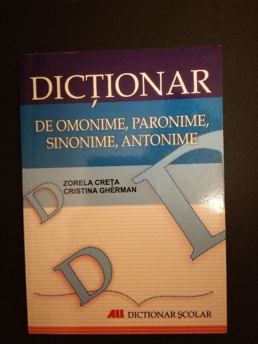 Dictionar de omonime, paronime, sinonime, antonime- Zorela Creta Bucuresti - imagine 1