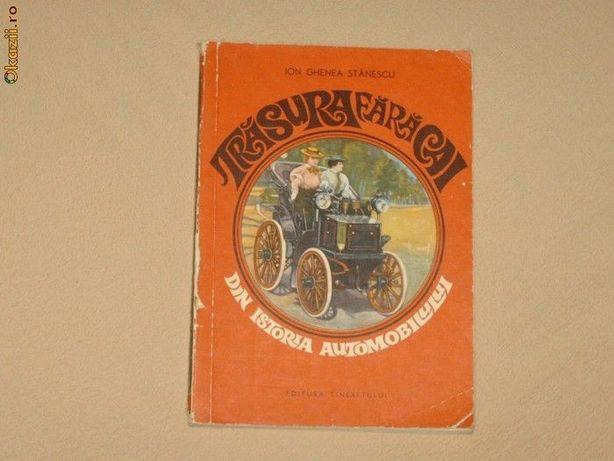 Vand cartea ,,Trasura fara cai.Din istoria automobilului''.
