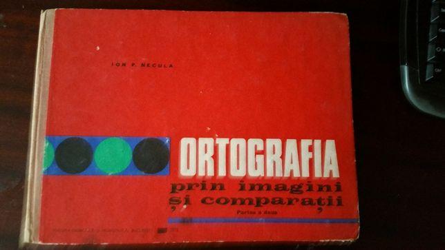 Ortografia prin imagini si comparatii, 1972 partea a II-a  pt cls 2-4