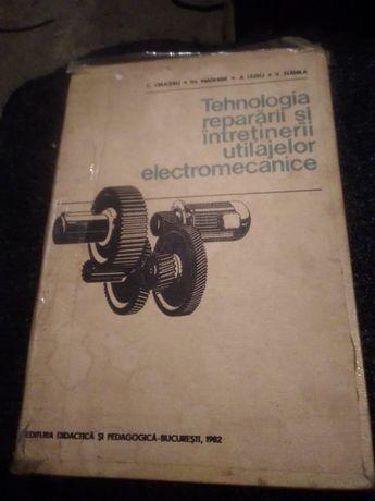 Tehnologia reparării și întreținerii utilajelor electromecanice
