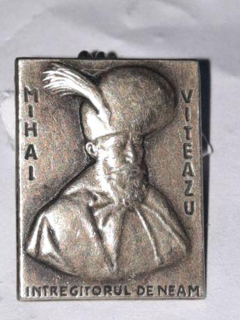 Insigna veche de colecție  MIHAI VITEAZU ..INTREGITORUL DE NEAM..