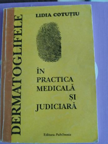 Dermatoglifele in practica medicala si judiciara -Lidia Cotut