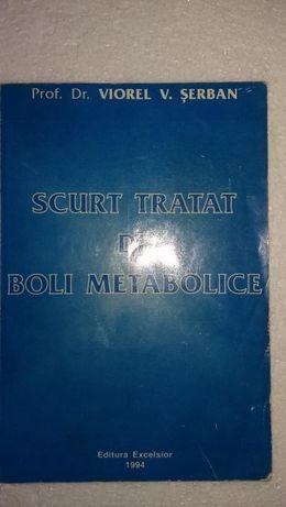 Scurt tratat de boli metabolice - Prof. Dr. Viorel V. Serban