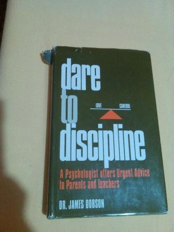 Dare to discipline \ Dr. James Dobson