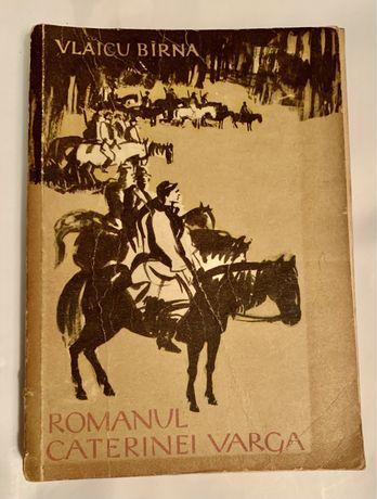 1960!! PRIMA EDITIE Romanul Caterinei Varga, de Vlaicu Birna,