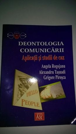 Deontologia comunicarii Aplicatii si studii de caz