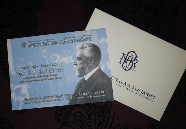 100 lei Desăvârșirea Marii Uniri – Ion I.C. Brătianu