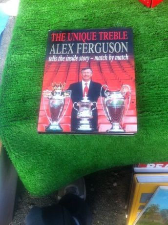 Alex Ferguson - The Unique Treble