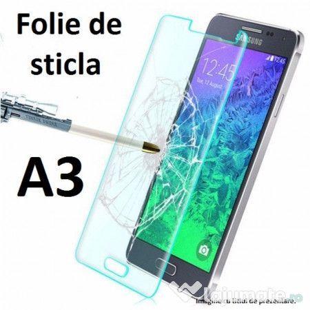 Folie sticla Samsung Galaxy A3
