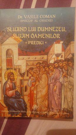 Vasile Coman - Slujind lui Dumnezeu, slujind oamenilor - predici