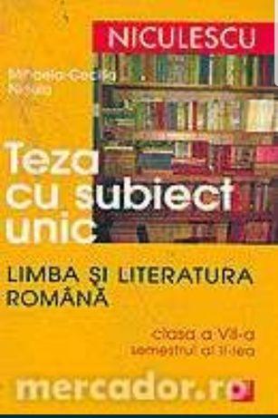 teza cu subiect unic: limba si literatura romana, clada a VII-a