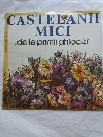 """Vinil Castelanii mici """" de la primii ghiocei """""""