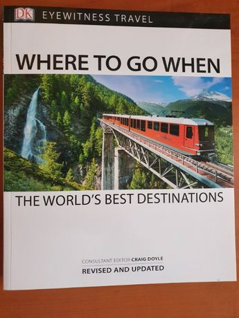 Where To Go When - The World's Best Destinations