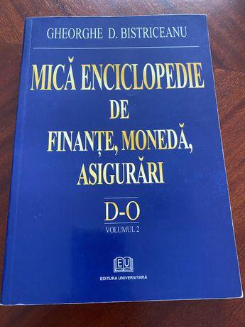 Mica enciclopedie de finante, moneda, asigurari - Gheorghe Bistriceanu