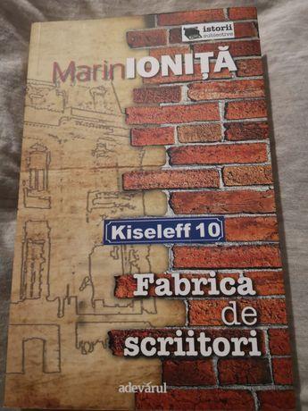 Marin Ionita - Kiseleff 10 Fabrica de scriitori