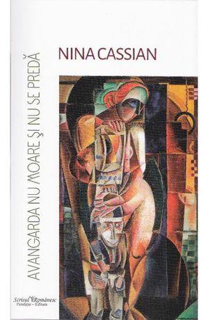 Nina Cassian- Avangarda nu moare si nu se preda