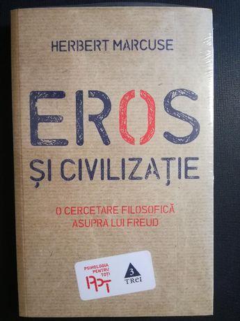 Eros si civilizatie. O cercetare filosofica... - Herbert Marcuse