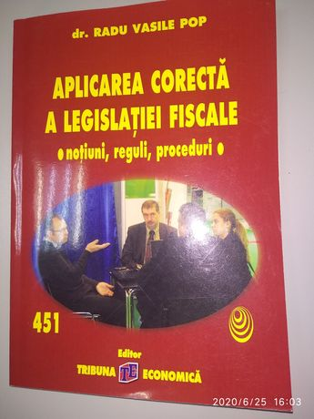 """""""Cartea Aplicarea corecta a legislatiei fiscale"""" - dr. Radu Vasile Pop"""