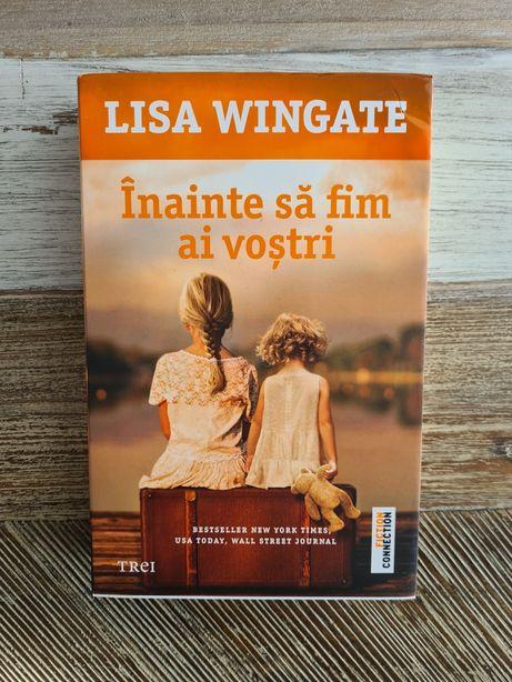 Lisa Wingate - Inainte sa fim ai vostri