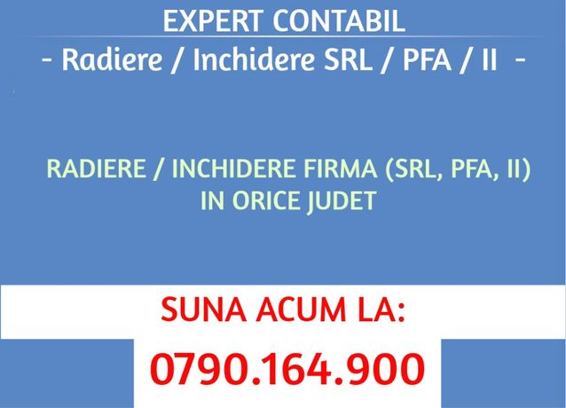 EXPERT CONTABIL: Radiere / Inchidere SRL / PFA / II