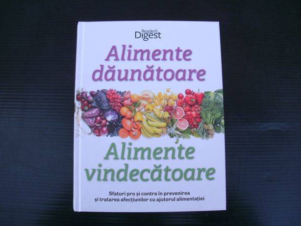 Reader's Digest - Alimente daunatoare , alimente vindecatoare