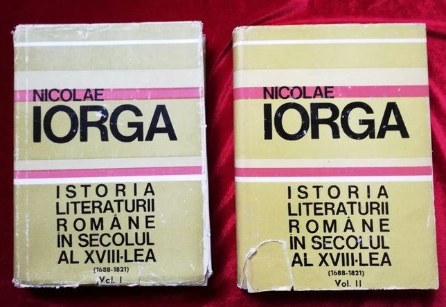 Nicolae Iorga Istoria literaturii romane in secolul al XVIII-lea 2vol