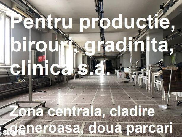 Spatiu(i) pentru productie, depozitare, birouri, clinica, de inchiriat