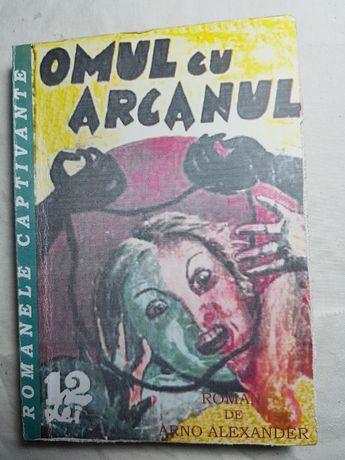 Colecţia Romanele Captivante - Omul cu arcanul