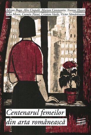 Centenarul femeilor din arta romaneasca vol 1