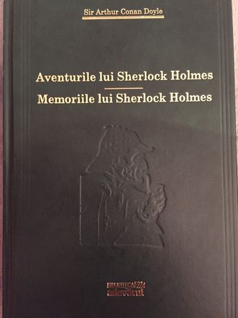 Aventurile / Memoriile lui Sherlock Holmes de Sir Arthur Conan Doyle