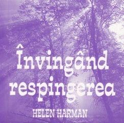 Invingand respingerea Helen Harman