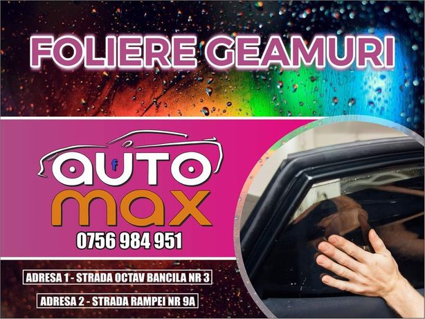 FOLIERE Geamuri - Auto Max Iasi