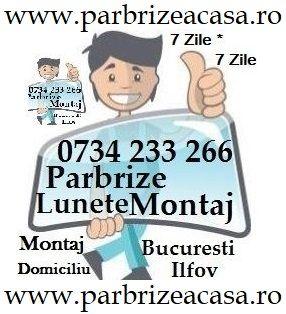 MONTAJ Parbriz Luneta La Domiciliu ACASA Bucuresti Sector 1,2,3,4,5,6