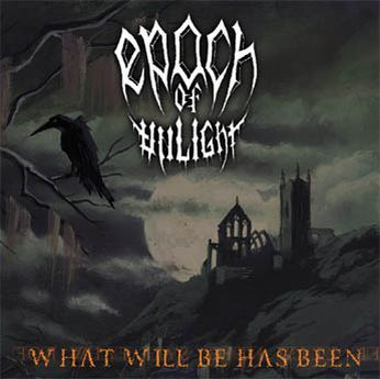 Еpoch Of Unlight – What Will Be Has Been 1998