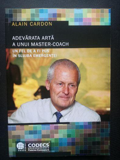 Adevarata arta a unui Master-Coach - Alain Cardon