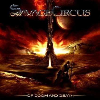SAVAGE CIRCUS – Of Doom And Death 2009