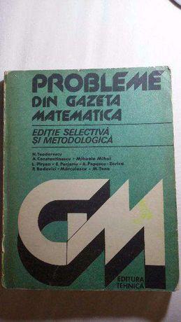 Probleme din gazeta matematica - editie selectiva si metodologica
