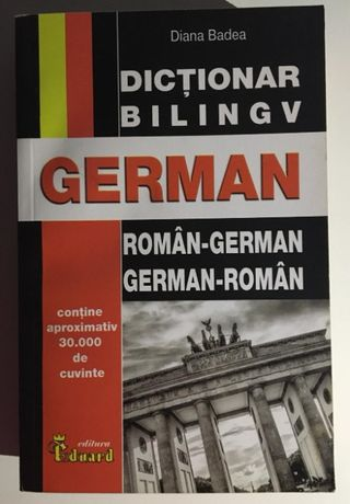 Dictionar Roman-German, German-Roman, de Diana Badea, editura Eduard