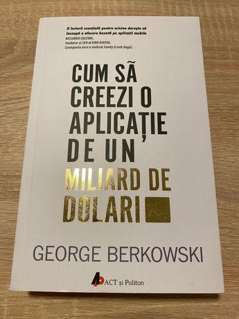 George Berkowski - Cum să creezi o aplicație de un miliard de dolari