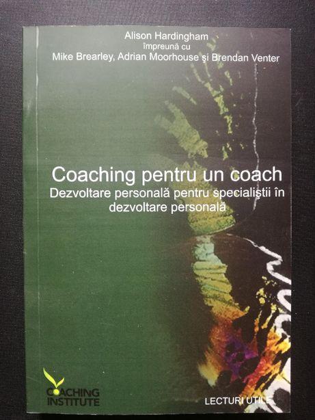 Coaching pentru un coach - Alison Hardingham
