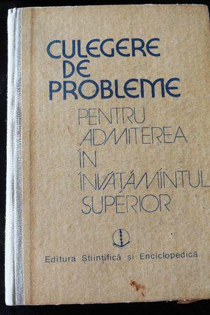 Culegere de problema rezolvate pentru admiterea în învăţământul superi